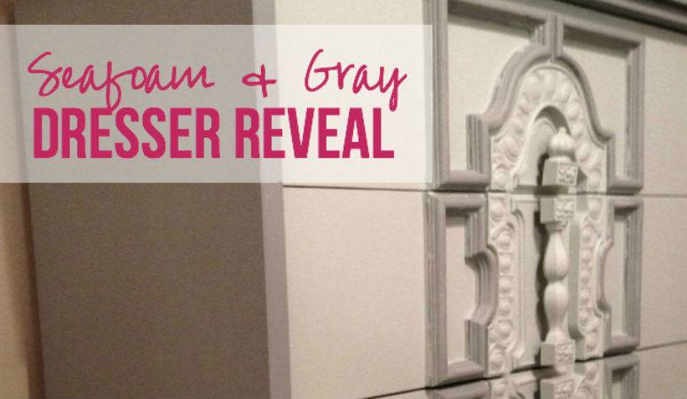Seafoam & Gray Dresser Reveal