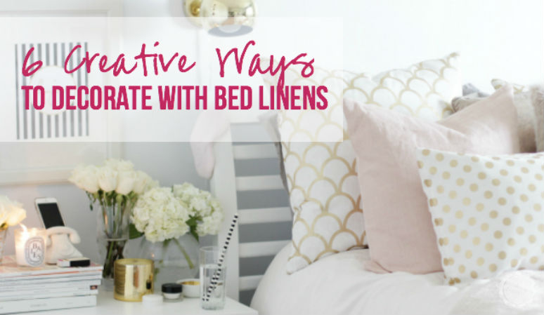 6 Creative Ways to Decorate with Bed Linens