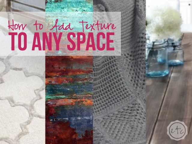 Learn easy ways to mix and match materials to add texture to any space! Happily Ever After, Etc. https://happilyeverafteretc.com/2015/04/15/how-to-add-texture-to-any-space/