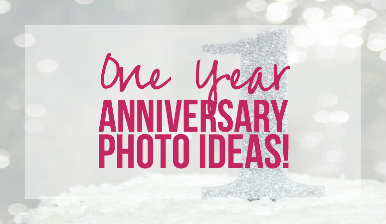 One Year Anniversary Photo Ideas!
