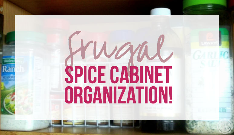 Frugal Spice Cabinet Organization