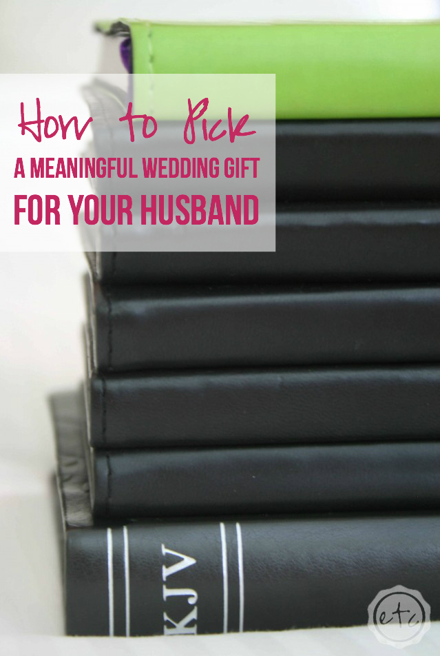 How to Pick a Meaningful Wedding Gift for your Husband | Happily Ever After, Etc.
