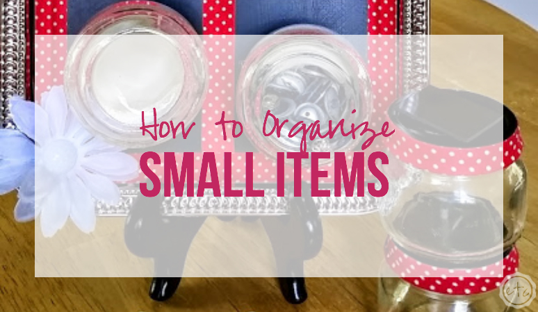 How to Organize Small Items