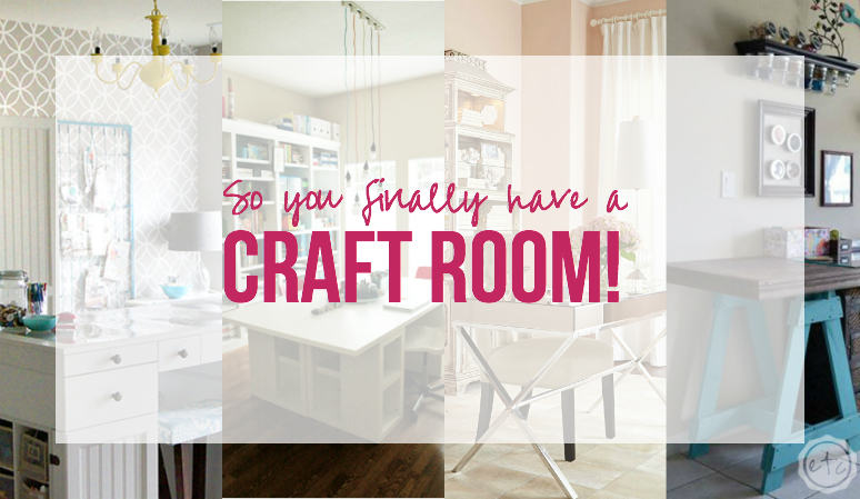 So you finally have a Craft Room!?