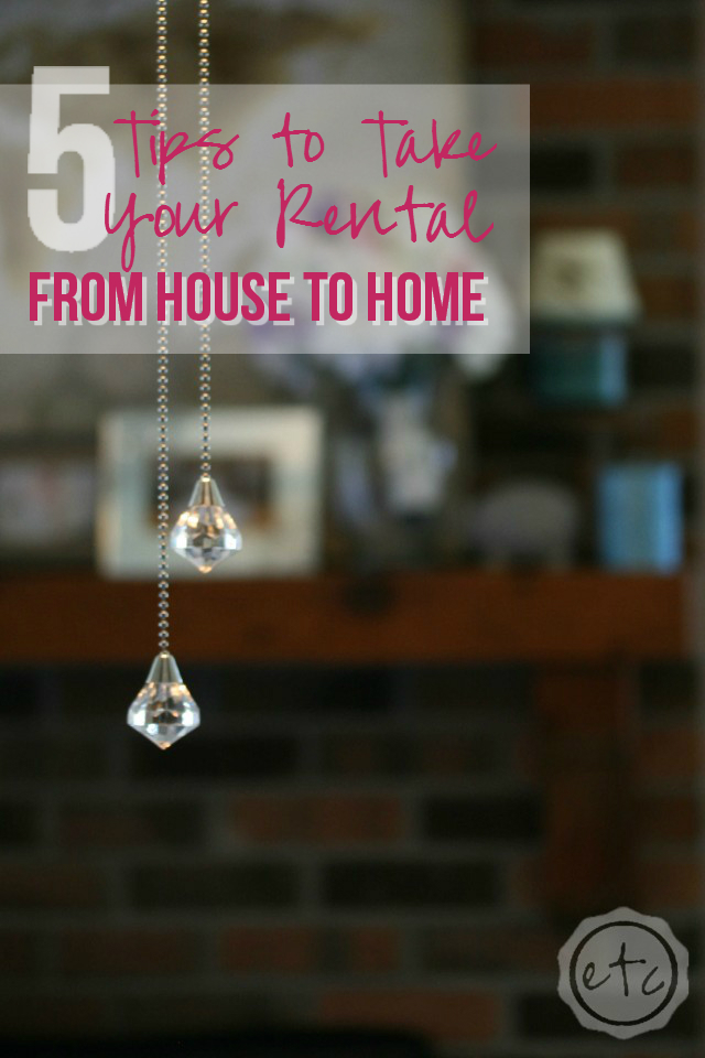 5 Tips to Take Your Rental from House to Home with Happily Ever After, Etc.