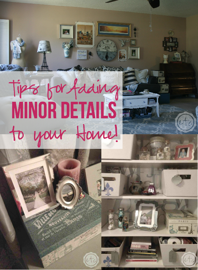 Tips for Adding Minor Details to Your Home with Happily Ever After, Etc.