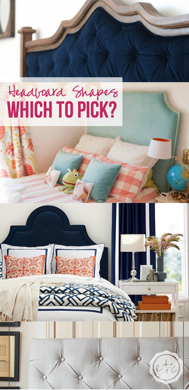 Headboard Shapes... Which to Pick?! Happily Ever After, Etc.