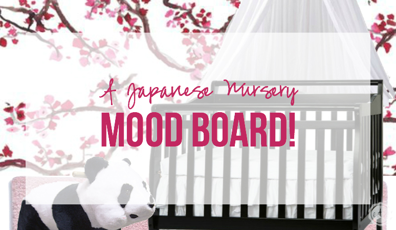 Japanese Nursery Mood Board with Happily Ever After, Etc.