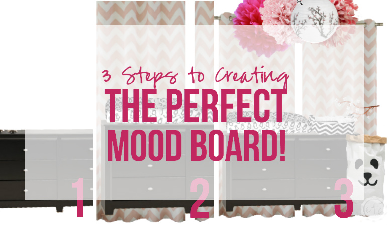 3 Steps to Creating the Perfect Mood Board