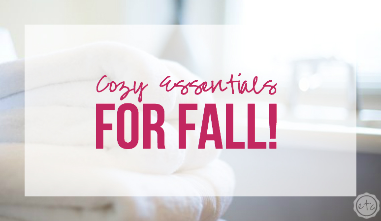 Cozy Essentials for Fall... with Happily Ever After Etc.