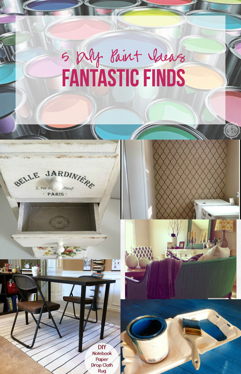 Fantastic Finds: 5 DIY Paint Ideas with Happily Ever After, Etc.