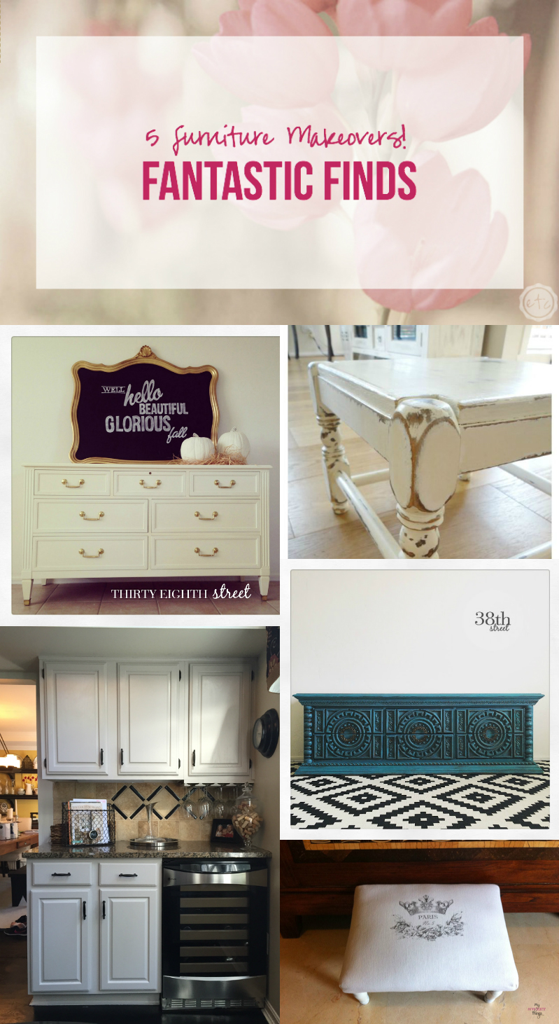 Fantastic Finds 5 Faurniture Makeovers with Happily Ever After, Etc