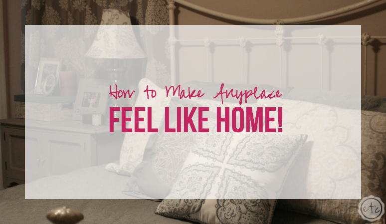 How to Make Anyplace Feel Like Home