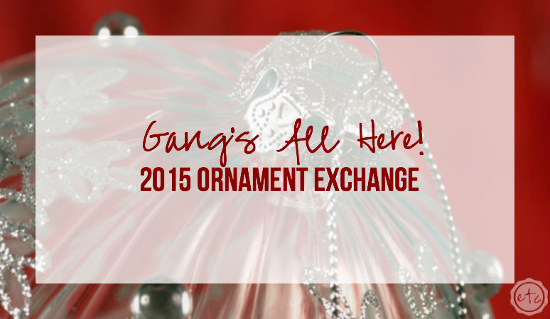 Gang's All Here! The Full Ornament Exchange with Happily Ever After Etc