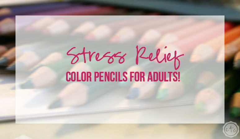 Stress Relief Color Pencils for Adults with Happily Ever After Etc