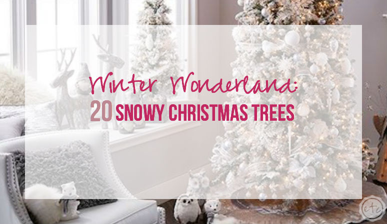 Winter Wonderland: 20 Snowy Christmas Trees