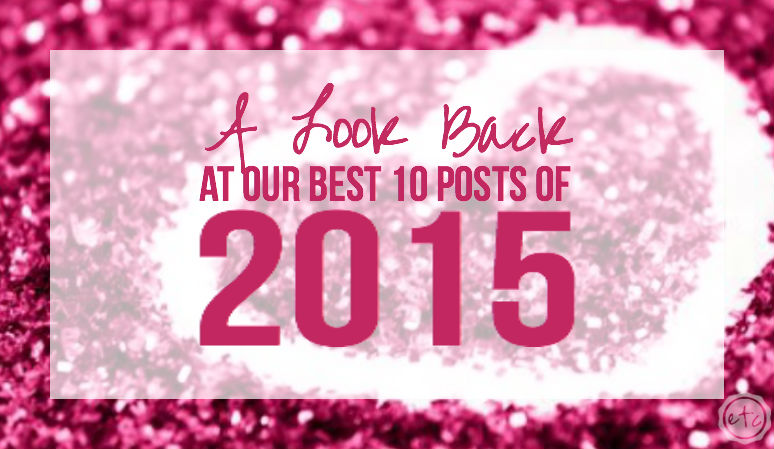 A Look Back at our Best 10 Posts of 2015 with Happily Ever After, Etc.