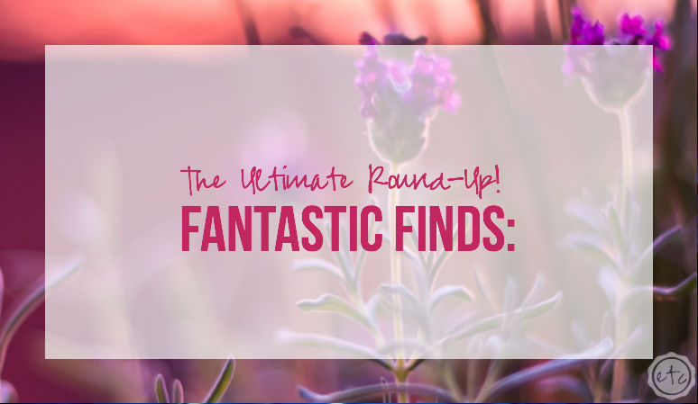 Fantastic Finds: The Ultimate Round-Up with Happily Ever After, Etc.