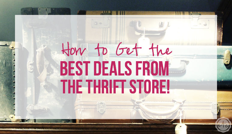 How to Get the Best Deals from the Thrift Store!