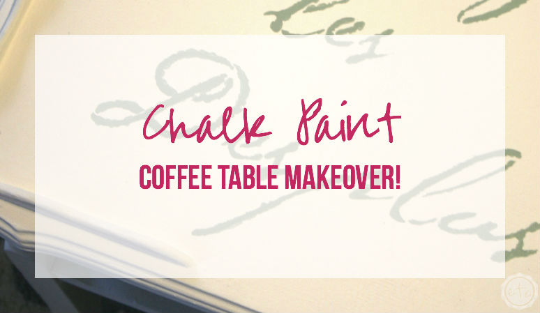 Chalk Paint Coffee Table Makeover!