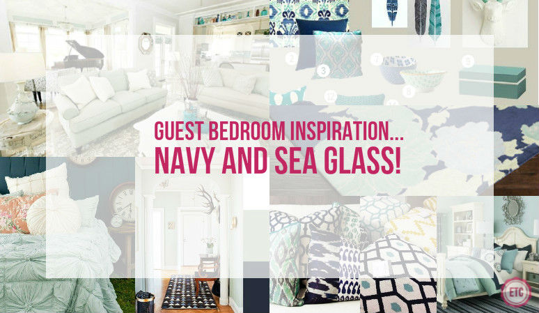 Guest Bedroom Inspiration… Navy and Sea Glass!