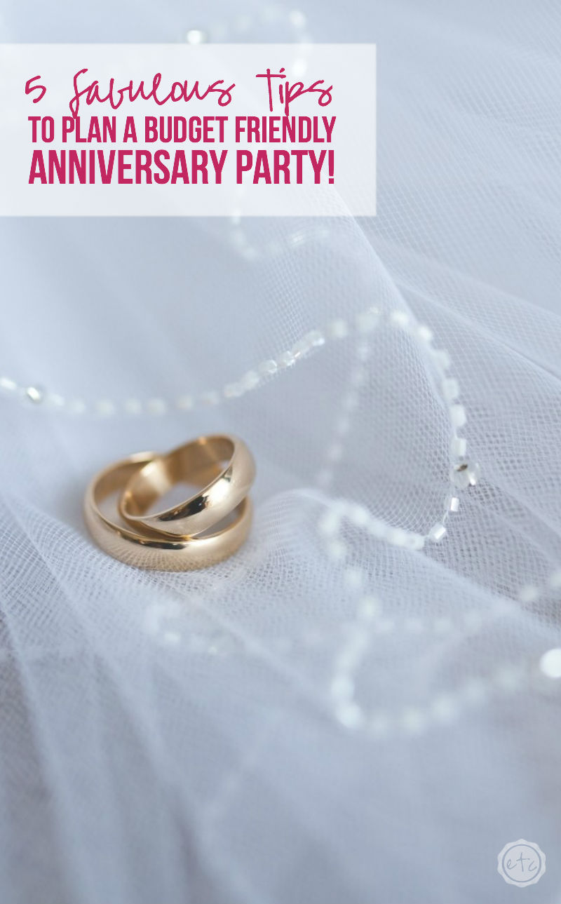 5 Tips to Plan a Budget Friendly Anniversary Party ...