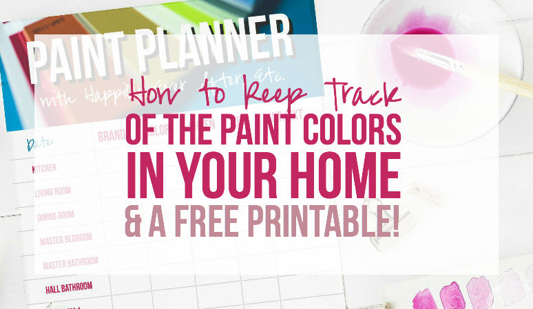How to Keep Track of the Paint Colors in Your Home!