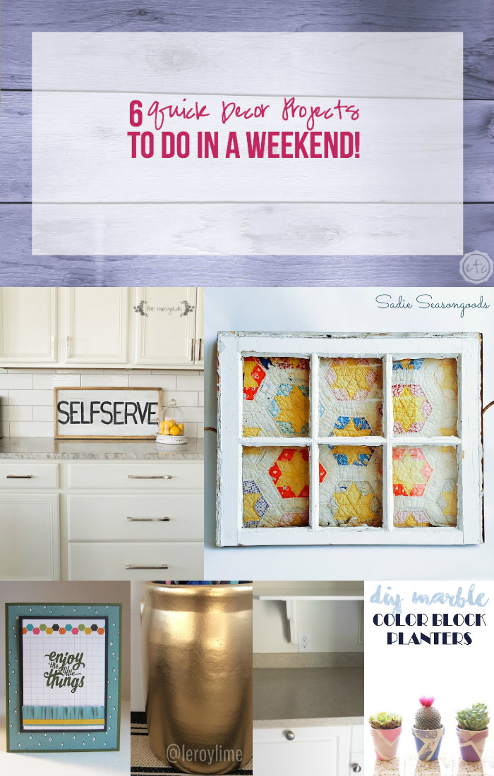 6 Quick Decor Projects to do in a Weekend! with Happily Ever After, Etc.