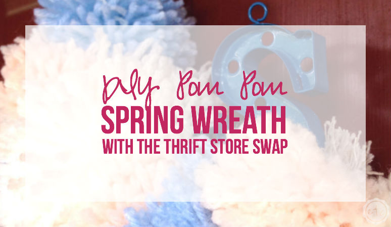 DIY Pom Pom Spring Wreath with the Thrift Store Swap!