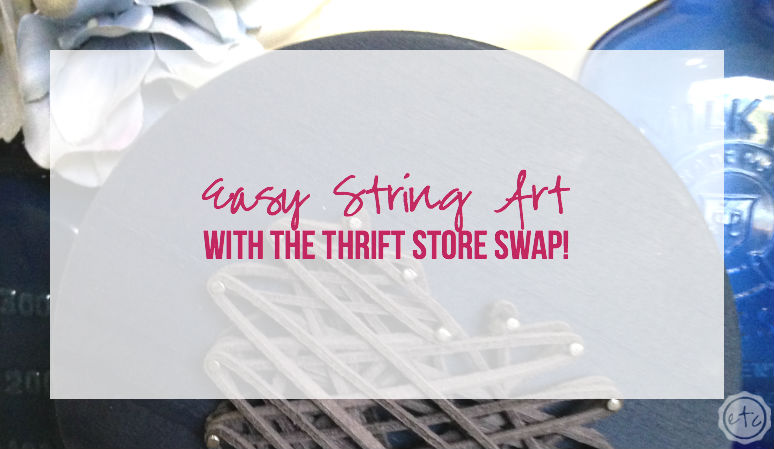 Easy String Art with the Thrift Store Swap!