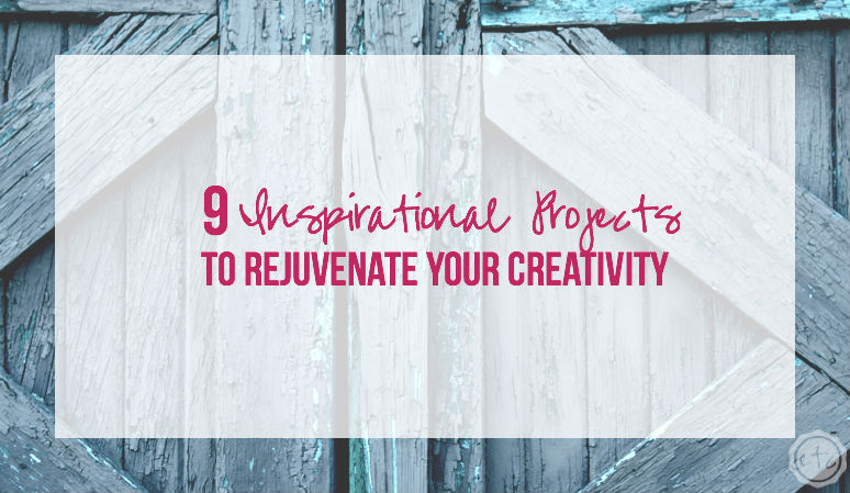 9 Inspirational Projects to Rejuvenate your Creativity