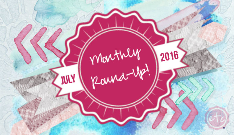 July 2016 Round Up