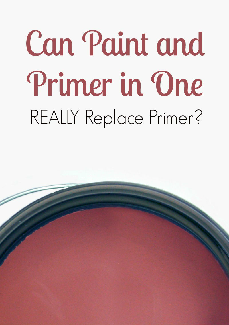 Can Paint and Primer in One REALLY Replace Primer?