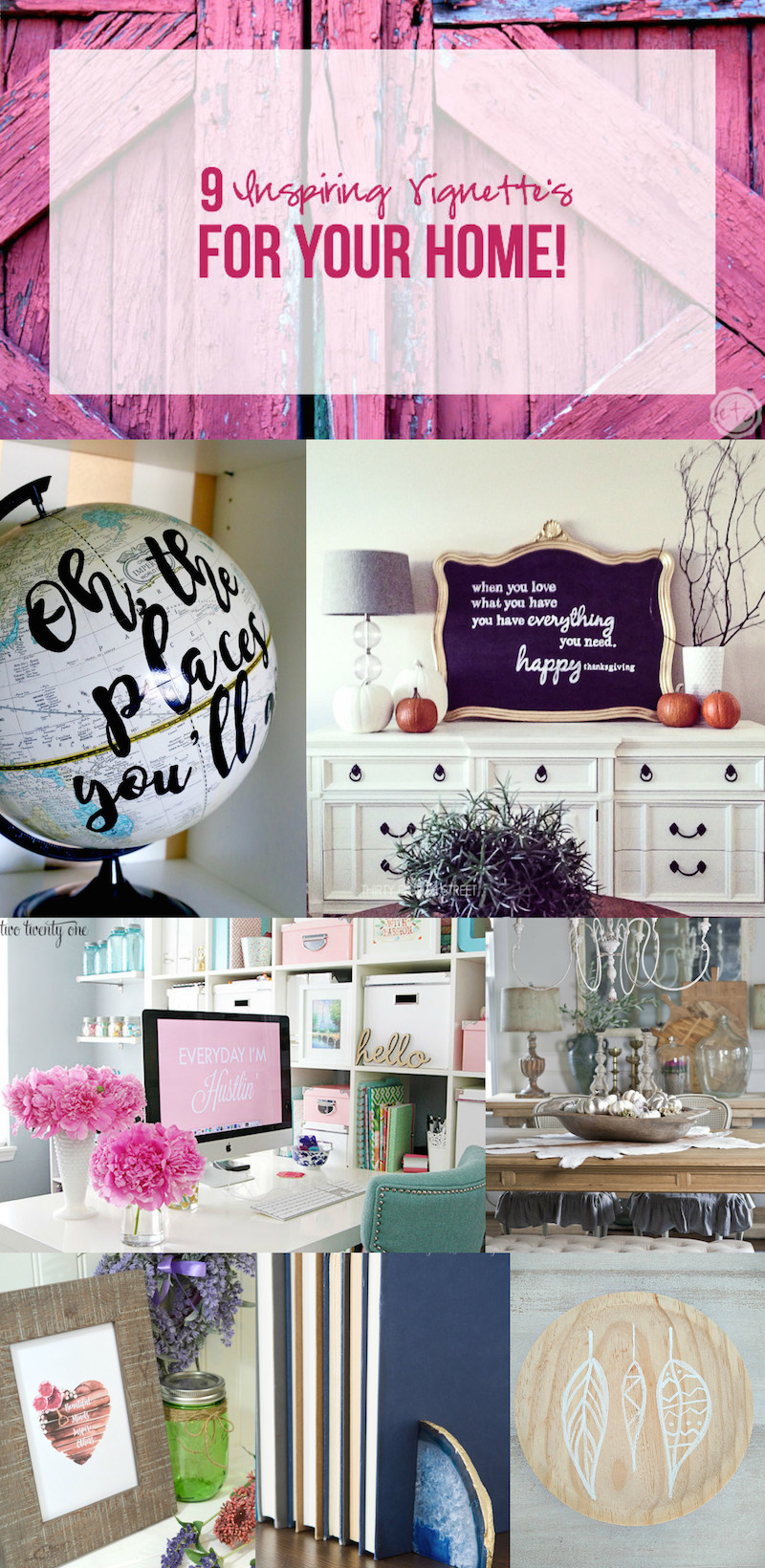 9 Inspiring Vignette's for YOUR Home!