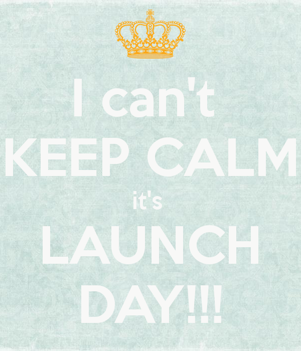 i-can-t-keep-calm-it-s-launch-day