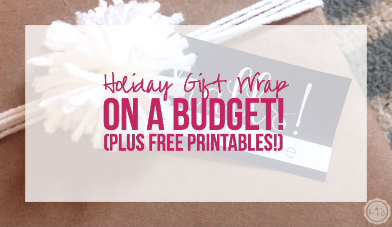 Holiday Gift Wrap on a Budget (Plus FREE Printable Gift Tags!)