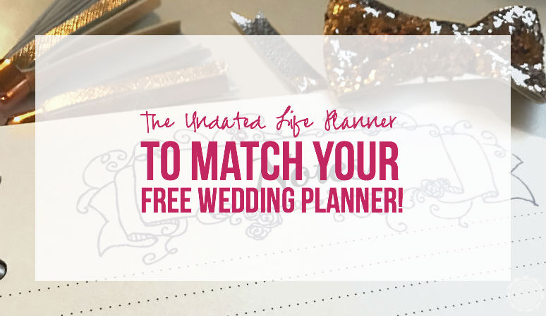 The undated life planner to match your free wedding planner the undated life planner to match your free wedding planner junglespirit Gallery