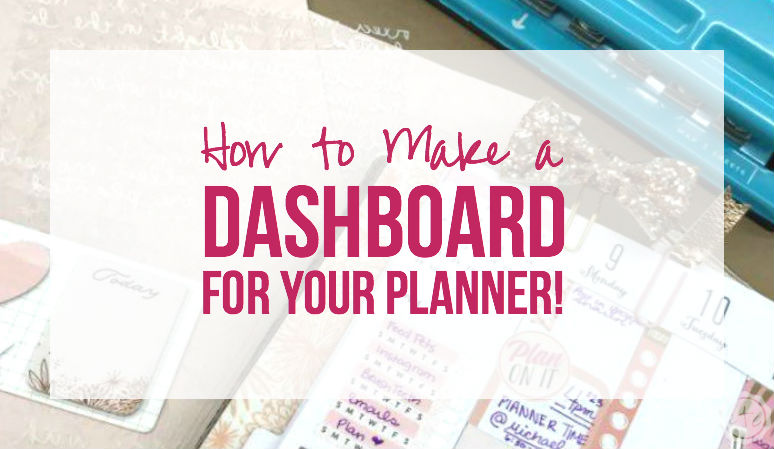 How to Make a Dashboard for Your Planner!