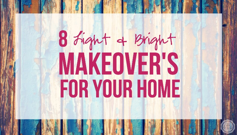 8 Light and Bright Makeover's for your home