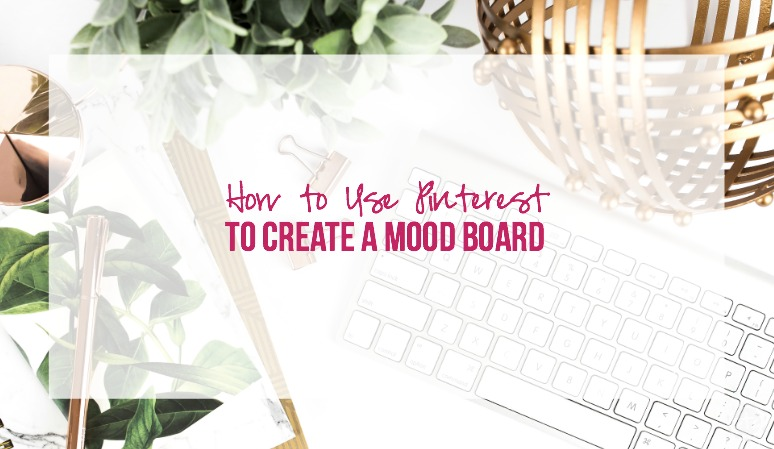 How to Use Pinterest to Create a Mood Board