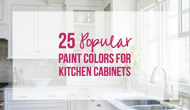Popular Paint Colors For Kitchens 25 popular paint colors for kitchen cabinets - happily ever after