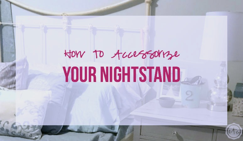 How to Accessorize your Nightstand Happily Ever After Etc