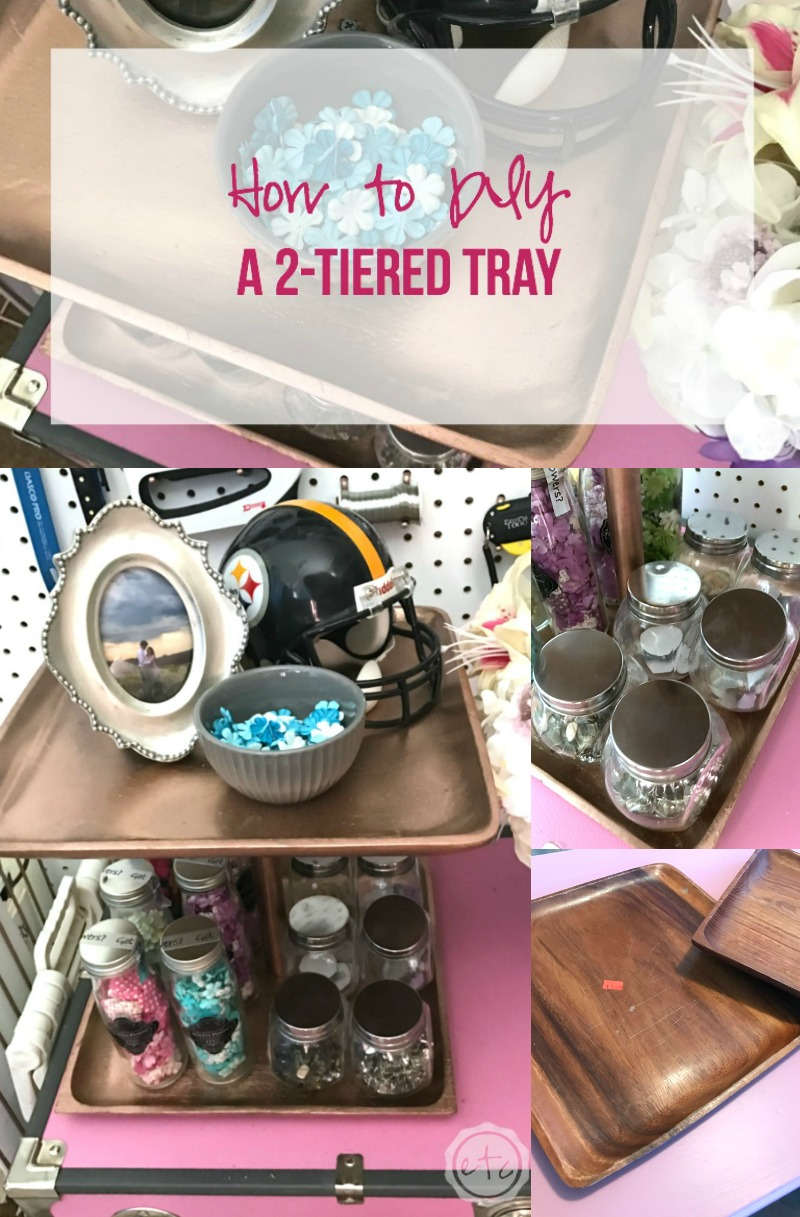 How to DIY a 2-Tiered Tray