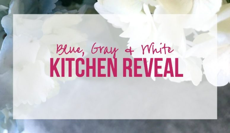 Blue, Gray & White Kitchen Reveal