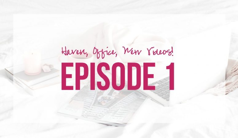 Episode 1: Haven, Office, New Videos!