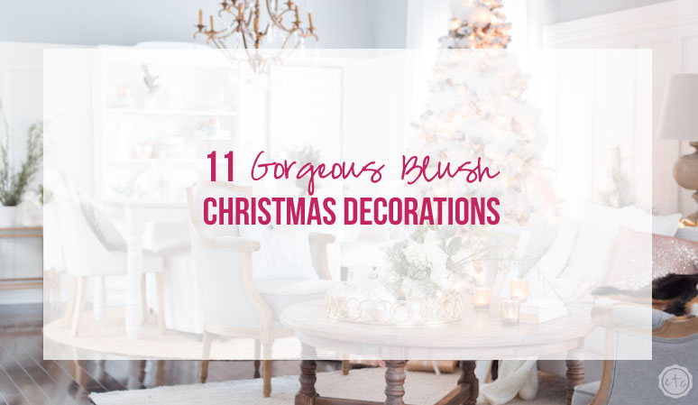 11 gorgeous blush christmas decorations happily ever after etc - Blush Christmas Decorations