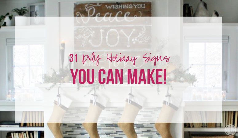 31 DIY Holiday Signs You Can Make!