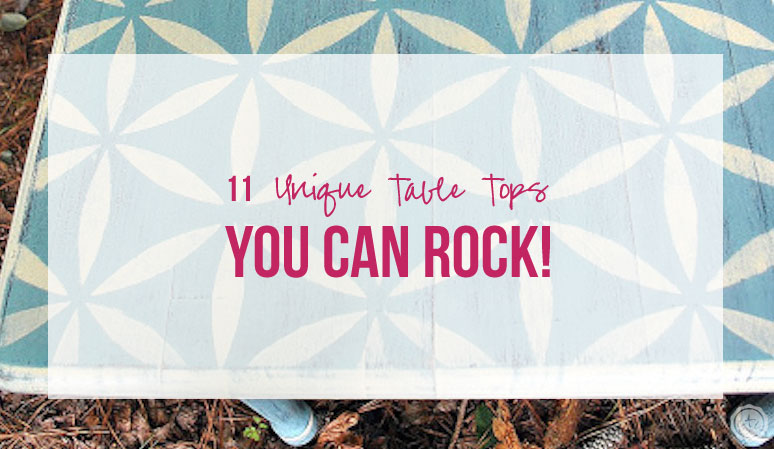 11 Unique Table Tops You Can Rock