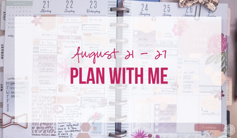 Plan with Me August 21 – 27