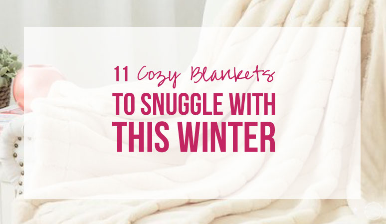 11 Cozy Blankets to Snuggle with this Winter